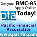 Get your BMC-85. Apply Online Today! Pacific Financial Association